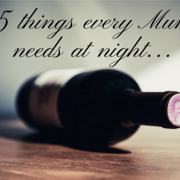 5 Things Every Mum Needs at Night…