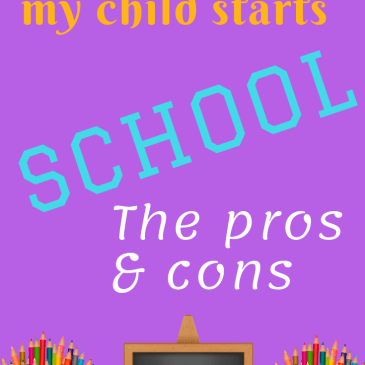 Realisations as my child starts school: the pros and cons