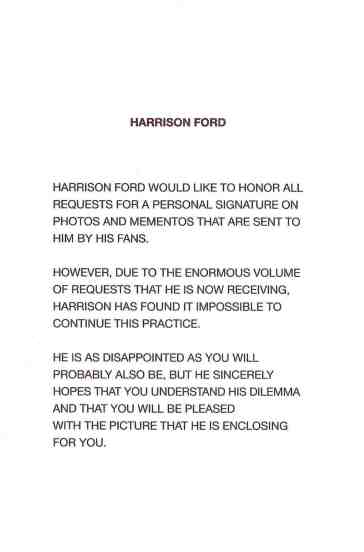 Every pre-printed signatures sent by Harrison Ford's agents includes this standard note which at least refers to the pre-prints as photos and not autographs.