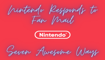 Seven Times When Nintendo Responded to Fan Mail in Awesome Ways