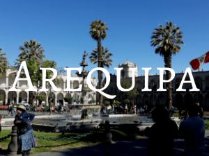 Arequipa - Backpacking Peru Travel Guide