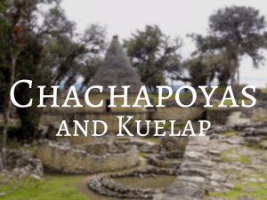 Chachapoyas and Kuelap - Backpacking Peru Travel Guide