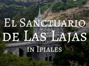 El Sanctuario de Las Lajas - Backpacking Colombia