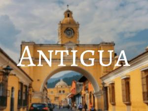 Antigua Guatemala - Guatemala Backpacking Guide