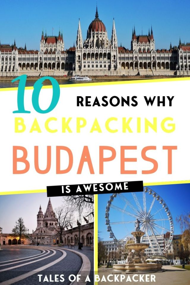 Why You Need to go Backpacking in Budapest Now