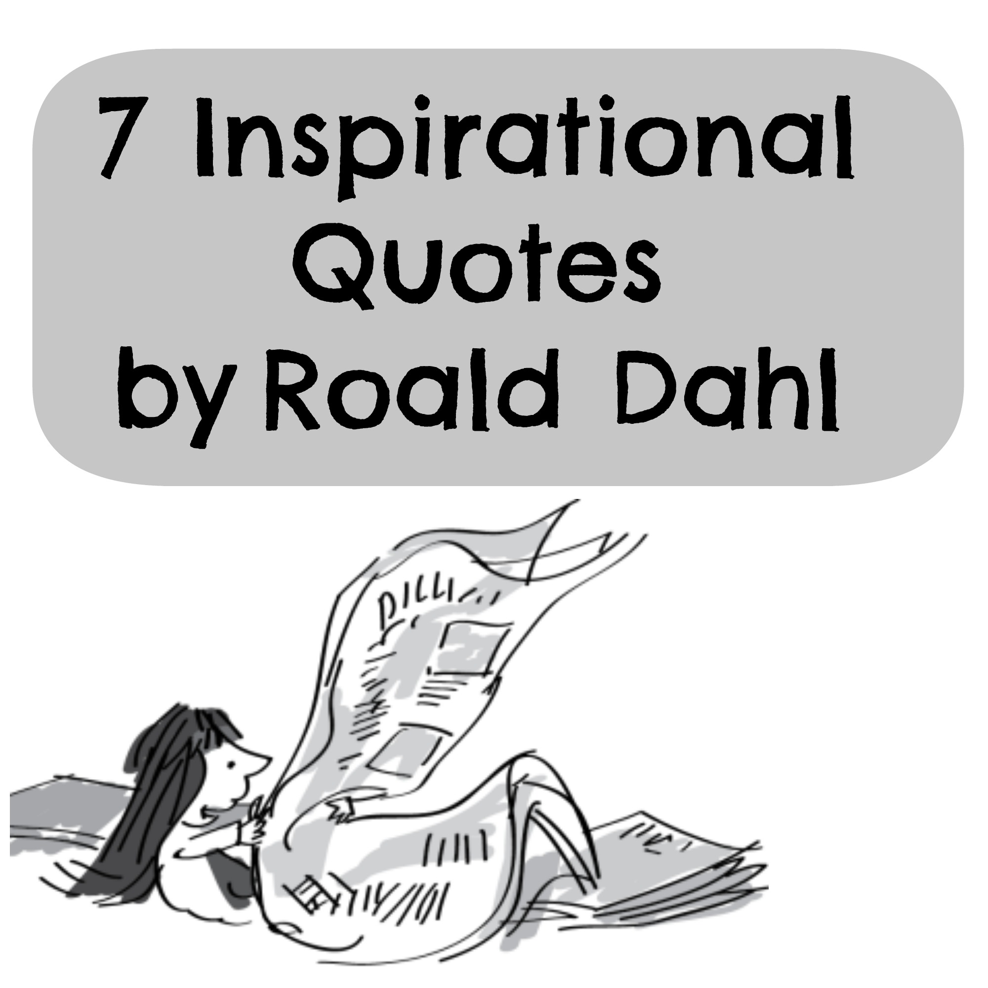 7 Inspirational Quotes By Roald Dahl Tales Of A Bookworm