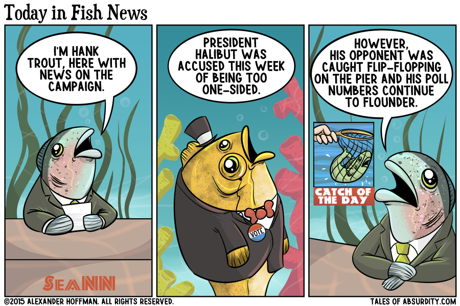 All those years of political cartooning has led up to this.  Fish wearing suits.