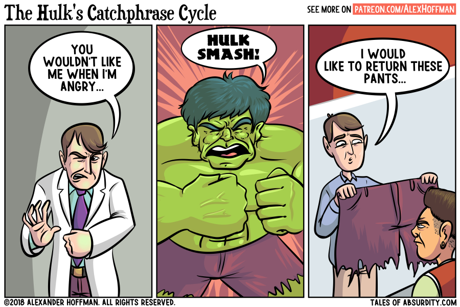 """A """"no refunds"""" policy makes Bruce Banner mad."""