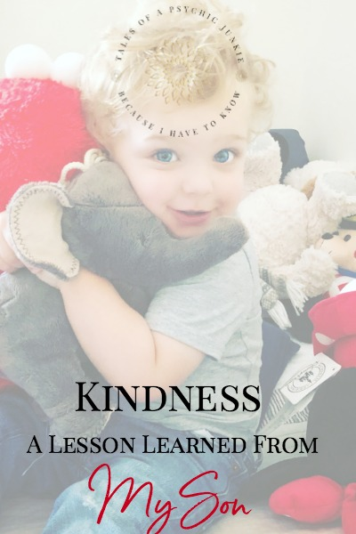 Kindness: A lesson I learned from my son