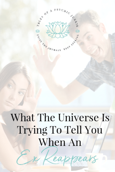 What the universe is trying to tell you when an ex reappears.