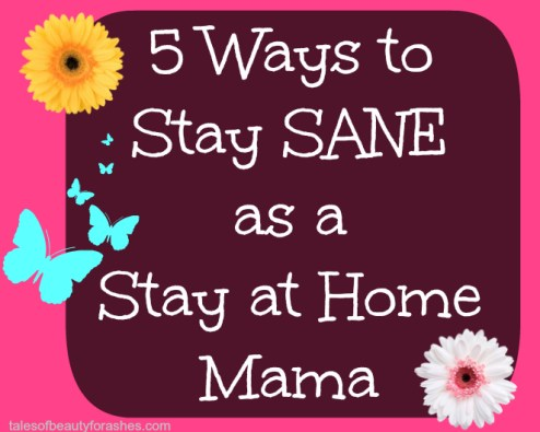 stay sane as a stay at home mom
