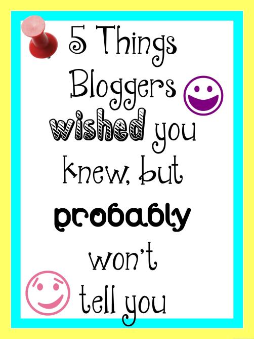 Bloggers wish you knew