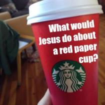What would Jesus do about a red paper cup? With all the controversy about Starbucks' cups, it begs the question: what does Jesus think about all this?