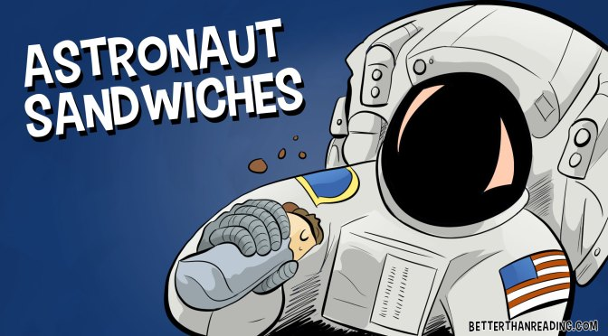 """Astronaut Sandwiches"""