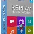Replay Media Catcher 7.0.1.40 + Crack [Latest!]