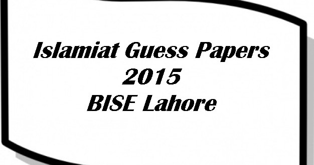 Islamiat Guess Paper For 10th Class 2015 Lahore Board