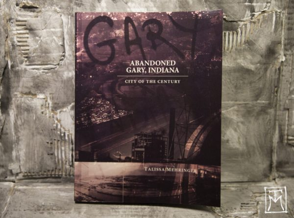 Abandoned Gary, Indiana Book