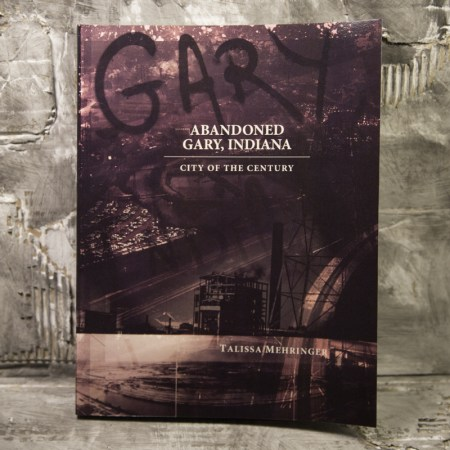 Abandoned Gary, Indiana Book