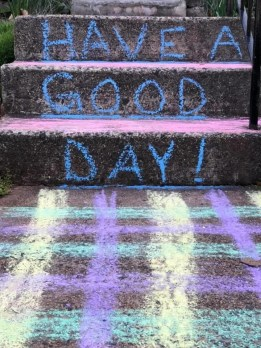 "Sunday, April 5, 2020 – Chalk art. ""Have a good day!"" Herndon, VA. Lisa Nicholls"