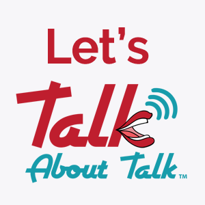 Let's Talk About Talk