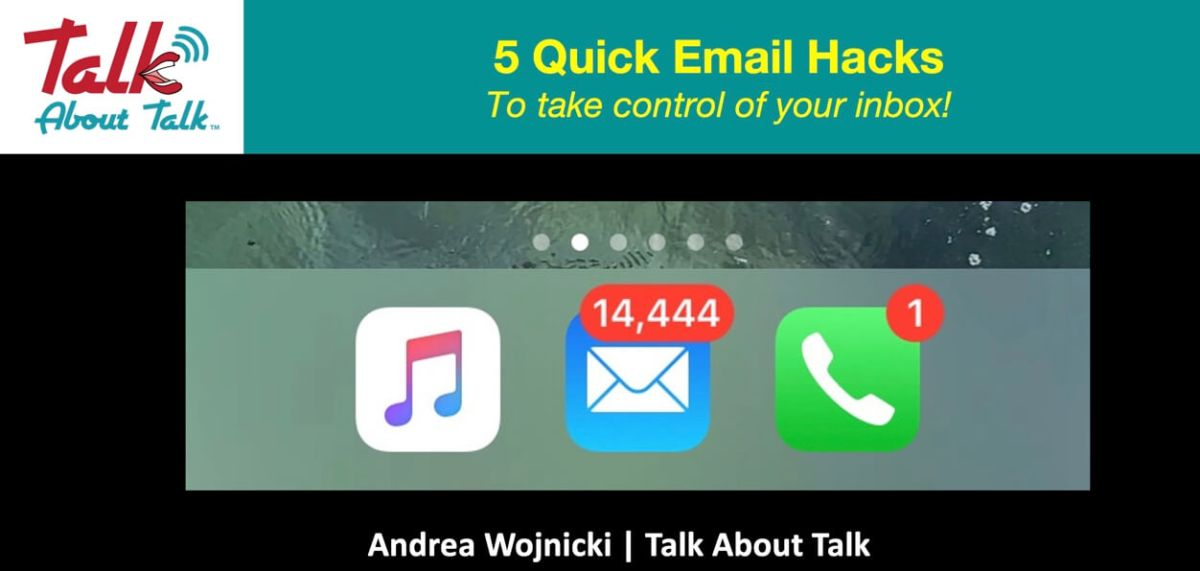 talk about talk - 5 quick email hacks to take control of your email inbox