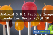 Android 5.0.1 Factory Image are now Available for the Nexus 7 2013 WIFI, 9, & 10.