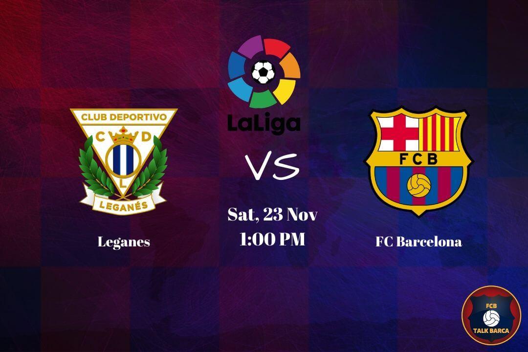 November Preview - Leganes vs Barcelona