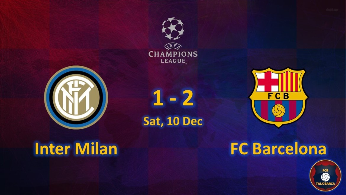 Inter Milan vs FC Barcelona December Review - Season 2019-20