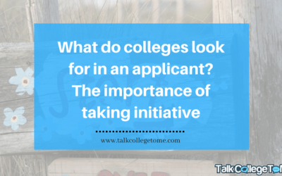 What do colleges look for? The importance of taking initiative