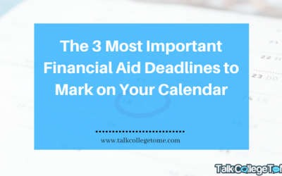 The Three Most Important Financial Aid Deadlines to Mark On Your Calendar