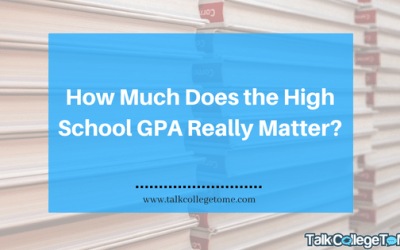 HOW MUCH DOES THE HIGH SCHOOL GPA REALLY MATTER?