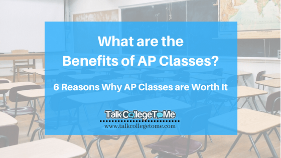 What are the Benefits of AP Classes? 6 Reasons Why AP Classes are Worth It