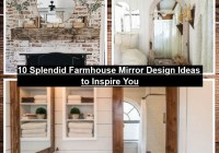 10 Splendid Farmhouse Mirror Design Ideas To Inspire You