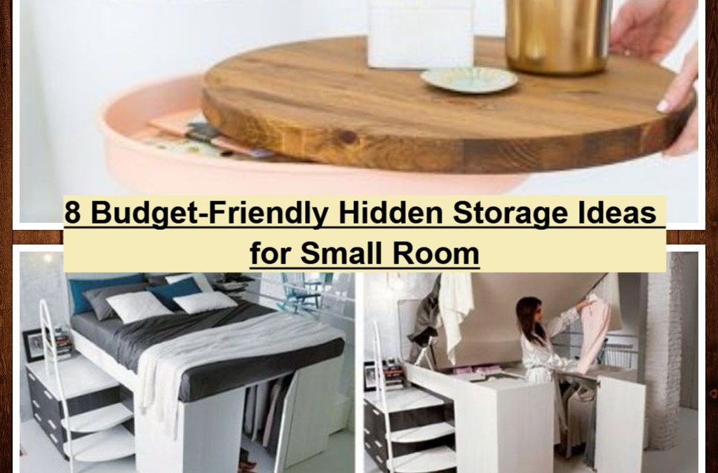 8 Budget-Friendly Hidden Storage Ideas for Small Room
