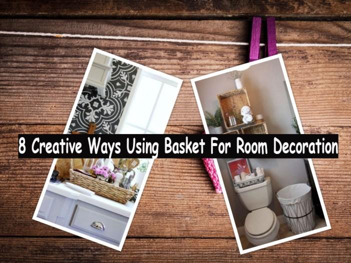 8 Creative Ways Using Basket For Room Decoration