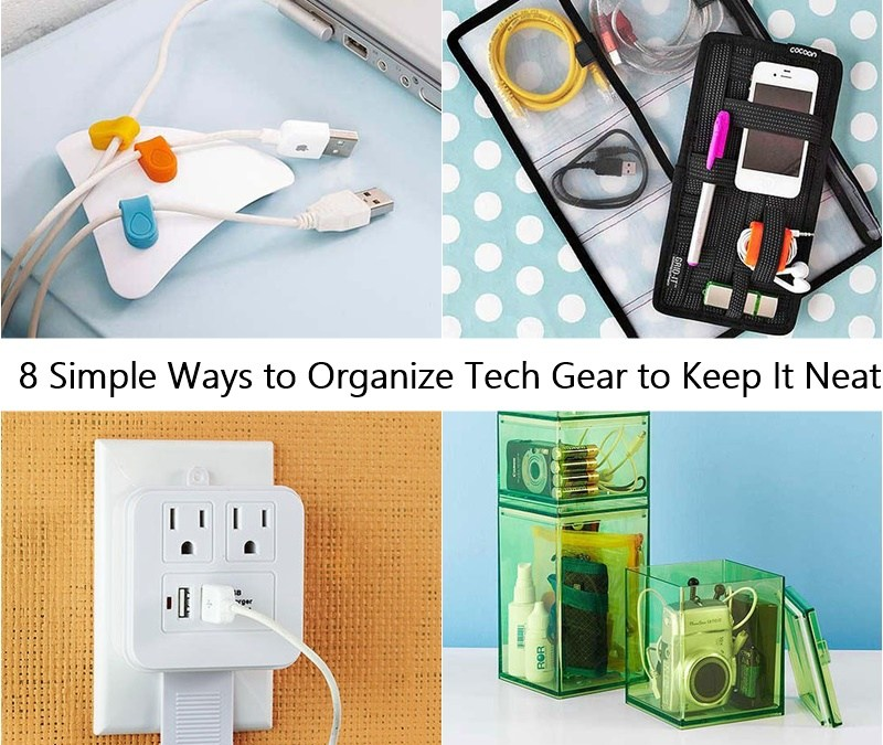 8 Simple Ways to Organize Tech Gear to Keep It Neat