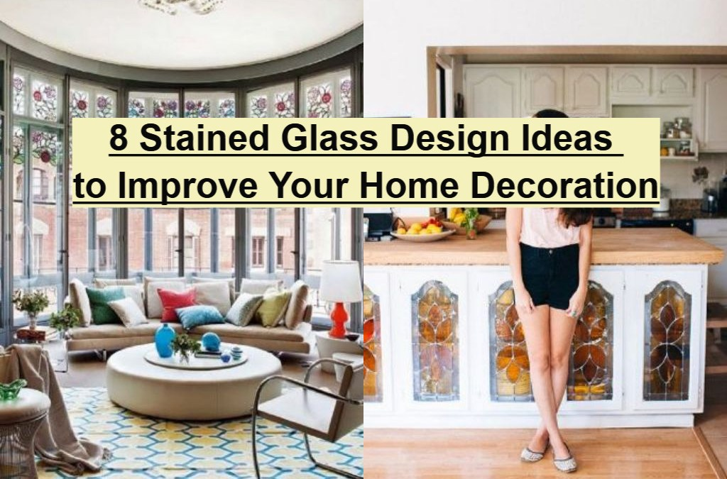 8 Stained Glass Design Ideas to Improve Your Home Decoration