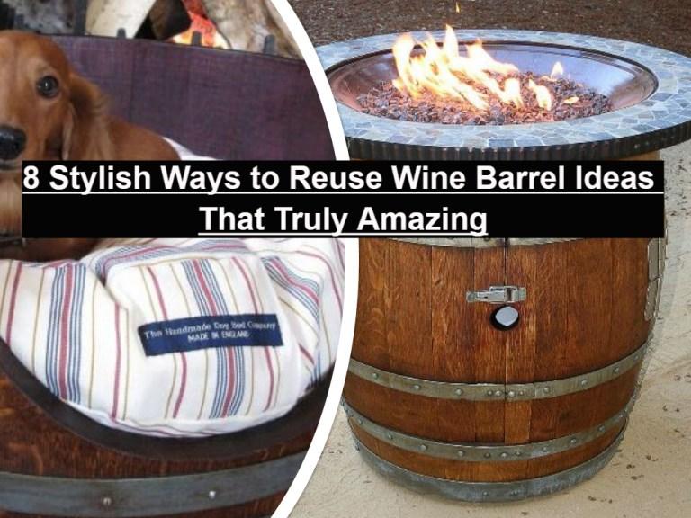 8 Stylish Ways To Reuse Wine Barrel Ideas That Truly Amazing