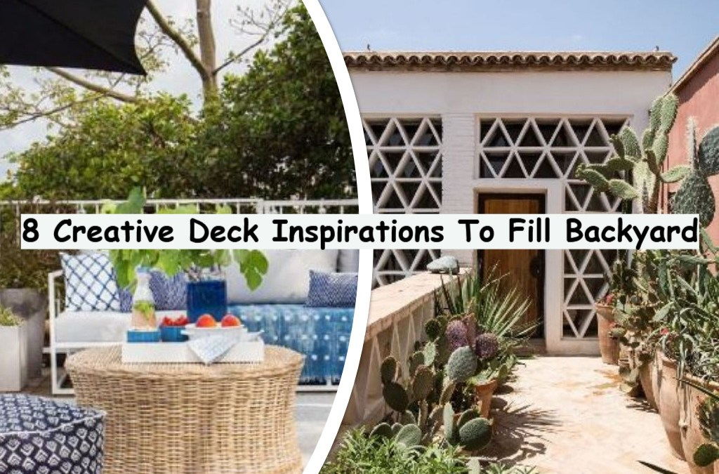 8 Creative Deck Inspirations To Fill Backyard