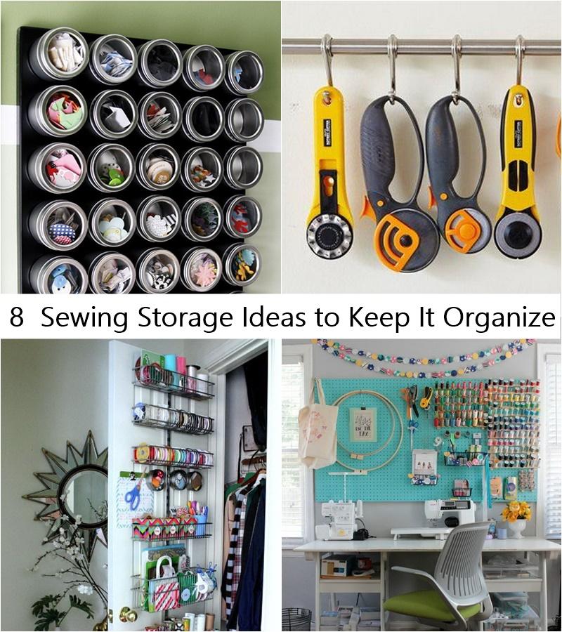 8 Sewing Storage Ideas to Keep It Organize
