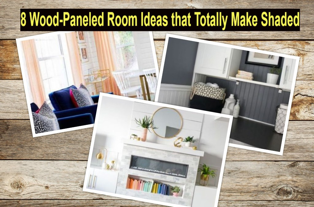 8 Wood-Paneled Room Ideas that Totally Make Shaded