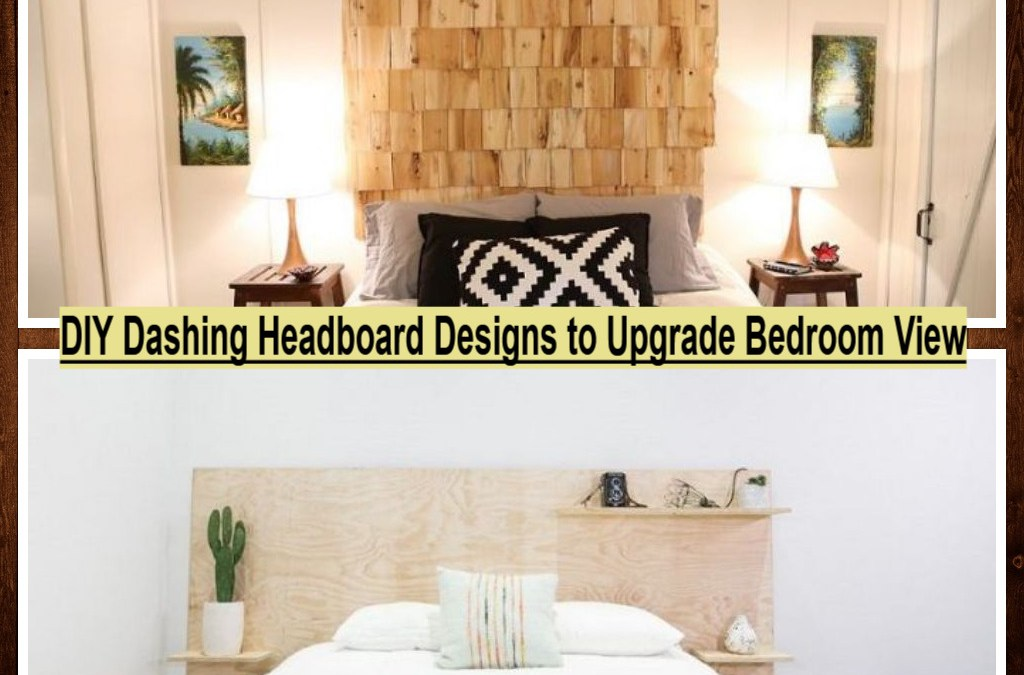 DIY Dashing Headboard Designs to Upgrade Bedroom View