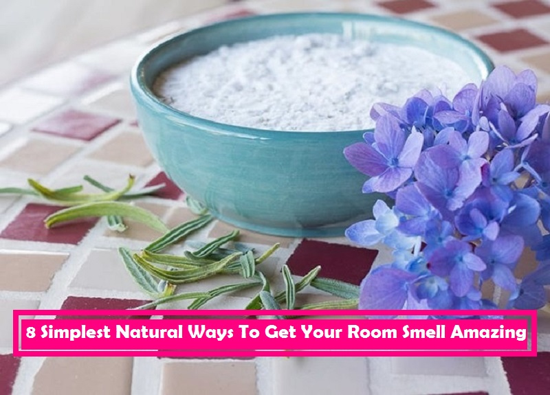 8 Simplest Natural Ways To Get Your Room Smell Amazing