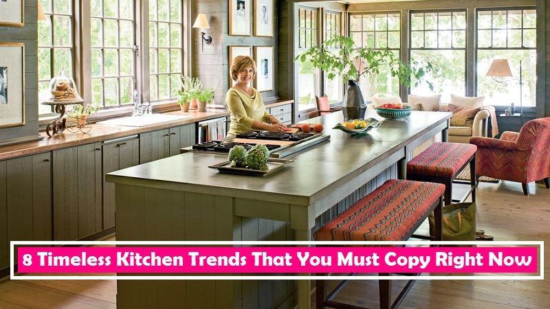 8 Timeless Kitchen Trends That You Must Copy Right Now