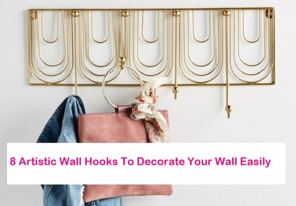 8 Artistic Wall Hooks To Decorate Your Wall Easily
