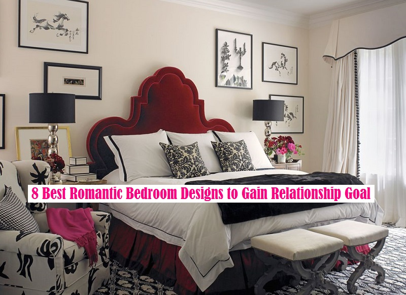 8 Best Romantic Bedroom Designs to Gain Relationship Goal