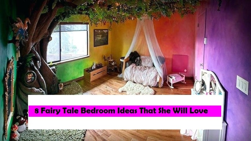 8 Fairy Tale Bedroom Ideas That She Will Love