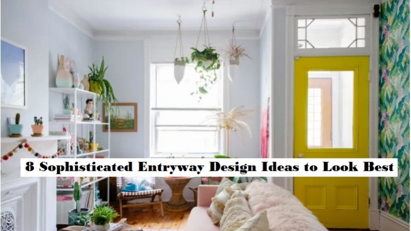 8 Sophisticated Entryway Design Ideas to Look Best