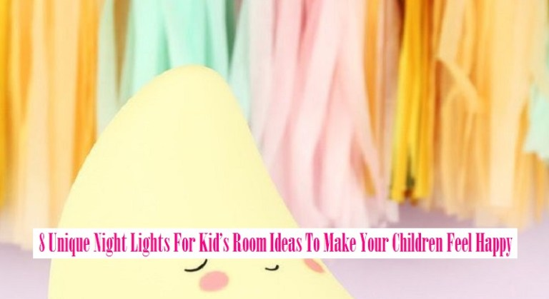 8 Unique Night Lights For Kid's Room Ideas To Make Your Children Feel Happy