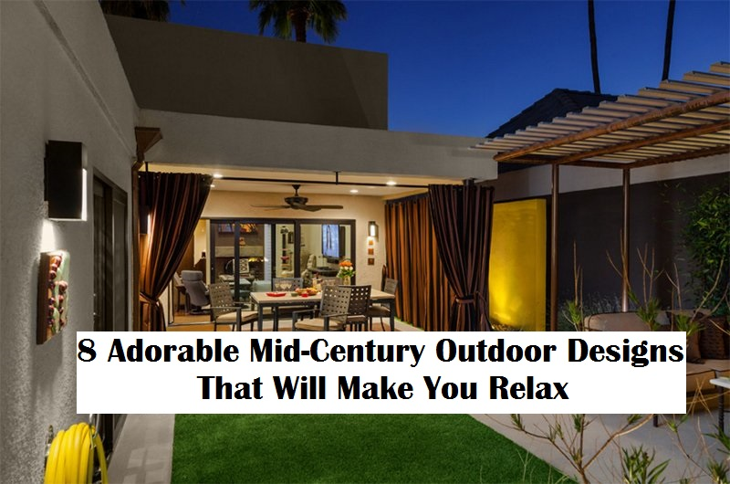 8 Adorable Mid-Century Outdoor Designs That Will Make You Relax